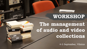 The management of audio and video collections workshop, 4-5 September,  2017